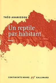 Un reptile par habitant par Théo Ananissoh
