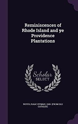 Reminiscences of Rhode Island and Ye Providence Plantations