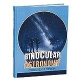 Binocular Astronomy, Craig Crossen and Wil Tirion, 0943396360