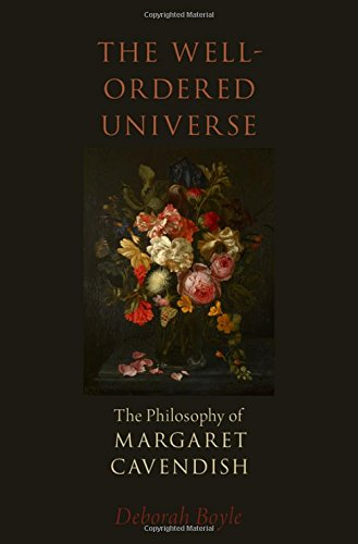 The Well-Ordered Universe: The Philosophy of Margaret Cavendish