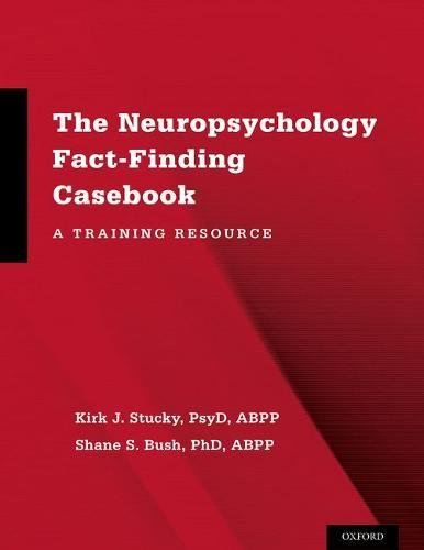 The Neuropsychology Fact-Finding Casebook: A Training Resource