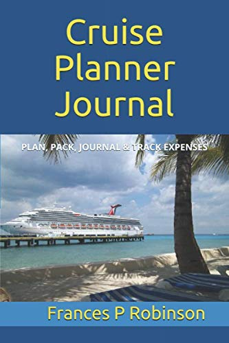 Cruise Planner Journal: Plan your cruise with a pre-cruise checklist and packing list, track all expenses before and after cruise and write in your ... on your cruise in the Cruise Planner Journal.
