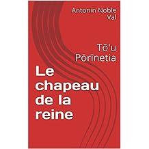 Le chapeau de la reine: Tō'u  Pōrīnetia (French Edition)