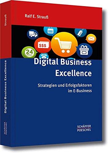 Digital Business Excellence: Strategien und Erfolgsfaktoren im E-Business