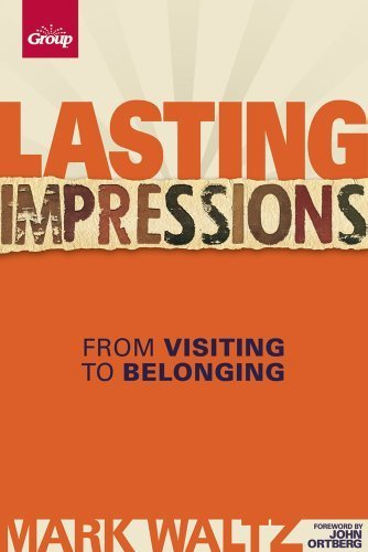 Lasting Impressions (Revised): From Visiting to Belonging by Mark L. Waltz (2013-01-15)