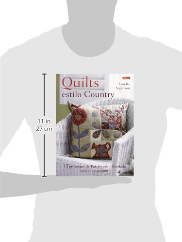 Quilts estilo country : 15 proyectos de patchwork y bordado ...