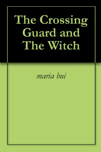 The Crossing Guard and The Witch