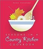 Seasons in a Country Kitchen Cookbook, Darlene Kronschnabel, 097635392X
