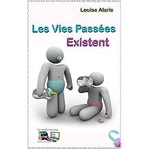 Les Vies Passées Existent (French Edition)
