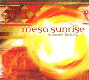 Mesa Sunrise : The Essential John Huling