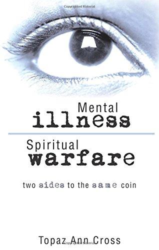 Mental Illness/Spiritual Warfare: Two Sides to the Same (Topaz Coin)