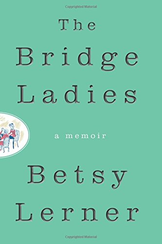 The Bridge Ladies: A Memoir - Bridge