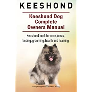 Keeshond.  Keeshond Dog Complete Owners Manual.  Keeshond book for care, costs, feeding, grooming, health and training. 6