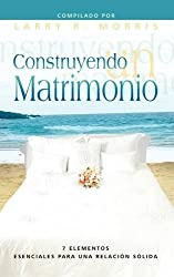 Construyendo un Matrimonio (Making a Marriage, Spanish Edition)