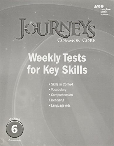 Journeys: Common Core Weekly Assessments Grade 6