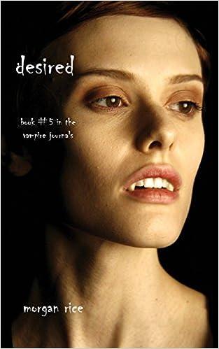 Amazon Desired Book 5 In The Vampire Journals 9781939416384 Morgan Rice Books