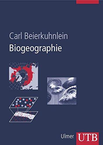 Biogeographie: Die räumliche Organisation des Lebens in einer sich verändernden Welt