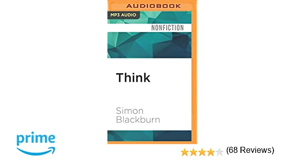 Think a compelling introduction to philosophy simon blackburn think a compelling introduction to philosophy simon blackburn norman dietz 9781522670025 amazon books fandeluxe Image collections
