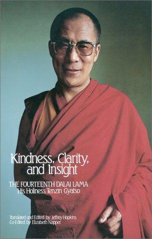 Kindness, Clarity, and Insight: The Fourteenth Dalai Lama, His Holiness Tenzin Gyatso