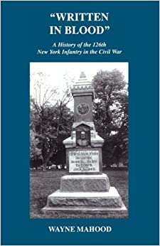 Written in Blood: History of the 126th New York Infantry in the Civil War
