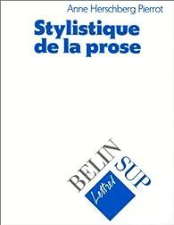Stylistique de la prose par Anne Herschberg-Pierrot