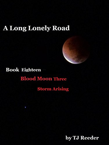 A Extensive Lonely Road: Book 18: Bloodmoon- Storm Arising