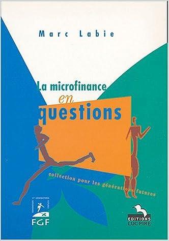 En ligne téléchargement La microfinance en questions : Limites et choix organisationnels epub pdf