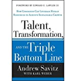 img - for [(Talent, Transformation and the Triple Bottom Line: How Companies Can Leverage Human Resources to Achieve Sustainable Growth )] [Author: Andrew W. Savitz] [Apr-2013] book / textbook / text book