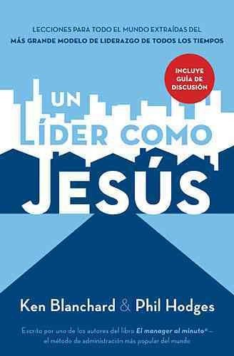 un-lider-como-jesus-a-leader-like-jesus-spanish-un-lider-como-jesus-a-leader-like-jesus