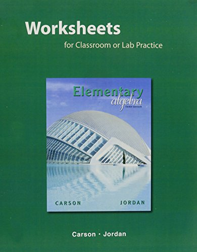 Worksheets for Classroom or Lab Practice for Elementary Algebra