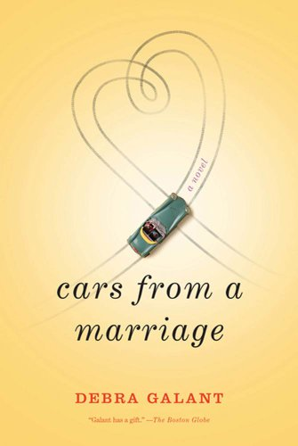 Cars from a marriage a novel kindle edition by debra galant cars from a marriage a novel by galant debra fandeluxe Image collections
