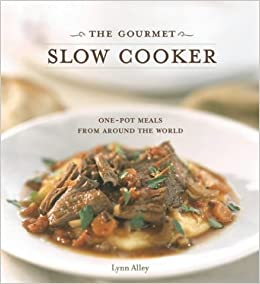Book The Gourmet Slow Cooker: One-Pot Meals from around the World