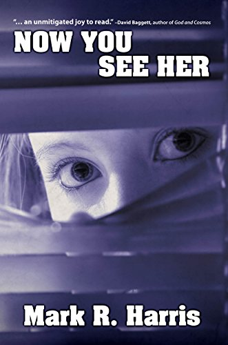 Now You See Her by Mark R. Harris
