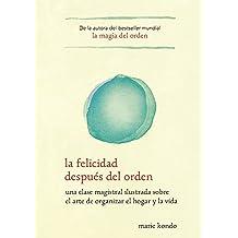 La Felicidad Despues del Orden / Spark Joy by Marie Kondo (2016-10-25)