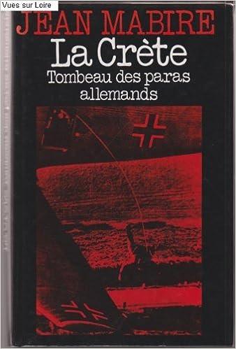 Livres téléchargeables gratuitement pour ipod nano La Crète Tombeau des paras allemands 2724244230 ePub