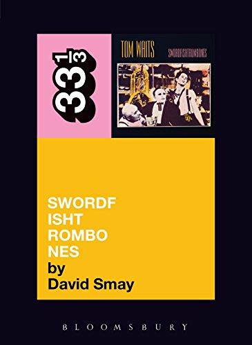 Tom Waits' Swordfishtrombones (33 1/3 Book 53)