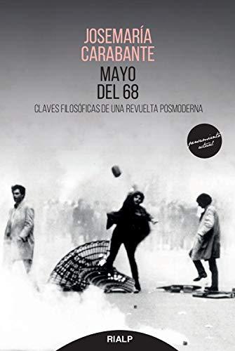 Mayo del 68: Claves filosóficas de una revuelta posmoderna ...