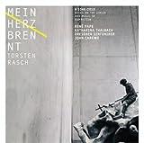 Music : Torsten Rasch: Mein Herz Brennt - Orchesterlieder