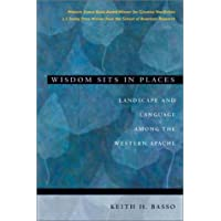 Wisdom Sits in Places: Landscape and Language Among the Western Apache
