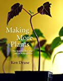 Making More Plants, Ken Druse, 051770787X