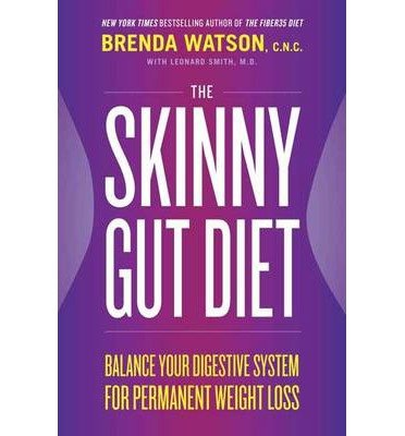 Balance Your Digestive System for Permanent Weight Loss The Skinny Gut Diet (Hardback) - Common (Smith System Book Truck)