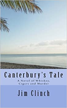 Canterbury's Tale: A Novel of Whiskey, Cigars and Murder by Jim Clinch (2012-04-01)