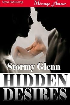 Hidden Desires [Tri-Omega Mates 3] (Siren Publishing Menage Amour Manlove) by [Glenn, Stormy]