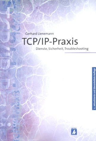 TCP/IP- Praxis. Dienste, Sicherheit, Troubleshooting
