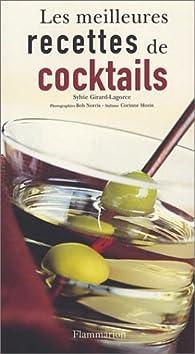 Les meilleures recettes de cocktails par Sylvie Girard-Lagorce