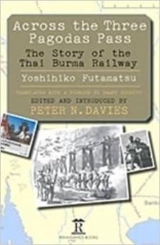 Across the Three Pagodas Pass: The Story of the Thai-Burma Railway