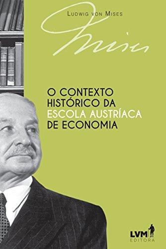 O Contexto Histórico da Escola Austríaca de Economia