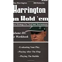 3: Harrington on Hold 'em: Expert Strategies for No Limit Tournaments, Vol.  III--The Workbook