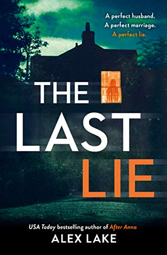 The Last Lie: The must-read new thriller from the USA Today bestselling author (Best Selling Thrillers 2019)