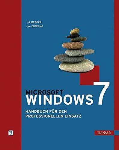 Microsoft Windows 7: Handbuch für den professionellen Einsatz Gebundenes Buch – 14. Januar 2010 Dirk Rzepka Uwe Bünning 3446420932 Windows 7; Handbuch/Lehrbuch